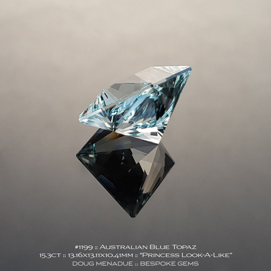 #1199, Topaz, Princess Look-A-Like, 15.3 Carats, 13.16X13.11X10.41mm, Blue - A beautiful natural Topaz from the gemfields around O'Briens Creek, North Queensland, Australia - Doug Menadue :: Bespoke Gems :: WWW.BESPOKE-GEMS.COM - Finest Quality Precision Custom Gemcutting and Lapidary Services Based In Sydney Australia