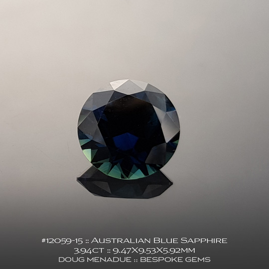 12059-15, Australian Blue Sapphire, Round Brilliant, 3.94 Carats, 9.47X9.53X5.92mm - A beautiful natural Australian Sapphire from the gemfields around Rubyvale, Central Queensland, Australia - Doug Menadue :: Bespoke Gems :: WWW.BESPOKE-GEMS.COM - Finest Quality Precision Custom Gemcutting and Lapidary Services Based In Sydney Australia