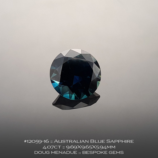 12059-16, Australian Blue Sapphire, Round Brilliant, 4.07 Carats, 9.69X9.65X5.94mm - A beautiful natural Australian Sapphire from the gemfields around Rubyvale, Central Queensland, Australia - Doug Menadue :: Bespoke Gems :: WWW.BESPOKE-GEMS.COM - Finest Quality Precision Custom Gemcutting and Lapidary Services Based In Sydney Australia