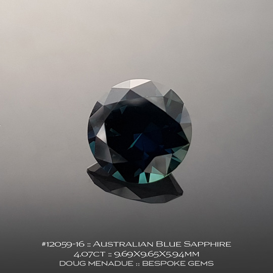 #12059-16, Australian Sapphire, Round Brilliant, 4.07 Carats, 9.69X9.65X5.94mm, Blue - A beautiful natural Australian Sapphire from the gemfields around Rubyvale, Central Queensland, Australia - Doug Menadue :: Bespoke Gems :: WWW.BESPOKE-GEMS.COM - Finest Quality Precision Custom Gemcutting and Lapidary Services Based In Sydney Australia