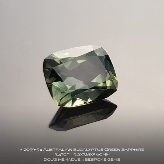 12059-5, Australian Sapphire, Rectangle Cushion, 3.47 Carats, 9.2X7.81X5.60mm, Eucalyptus Green - A beautiful natural Australian Sapphire from the gemfields around Rubyvale, Central Queensland, Australia - Doug Menadue :: Bespoke Gems :: WWW.BESPOKE-GEMS.COM - Finest Quality Precision Custom Gemcutting and Lapidary Services Based In Sydney Australia