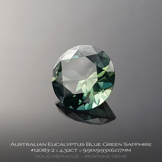12083-2, Australian Sapphire, Split Main Round Brilliant, 4.32 Carats, 9.91X9.93X6.07mm, Eucalyptus Blue Green - A beautiful natural Australian Sapphire from the gemfields around Rubyvale, Central Queensland, Australia - Doug Menadue :: Bespoke Gems :: WWW.BESPOKE-GEMS.COM - Finest Quality Precision Custom Gemcutting and Lapidary Services Based In Sydney Australia