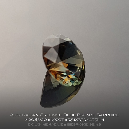 #12083-20, Australian Sapphire, Round Brilliant, 1.92 Carats, 7.51X7.53X4.75mm,Greenish Blue Bronze - A beautiful natural Australian Sapphire from the gemfields around Rubyvale, Central Queensland, Australia - Doug Menadue :: Bespoke Gems :: WWW.BESPOKE-GEMS.COM - Finest Quality Precision Custom Gemcutting and Lapidary Services Based In Sydney Australia