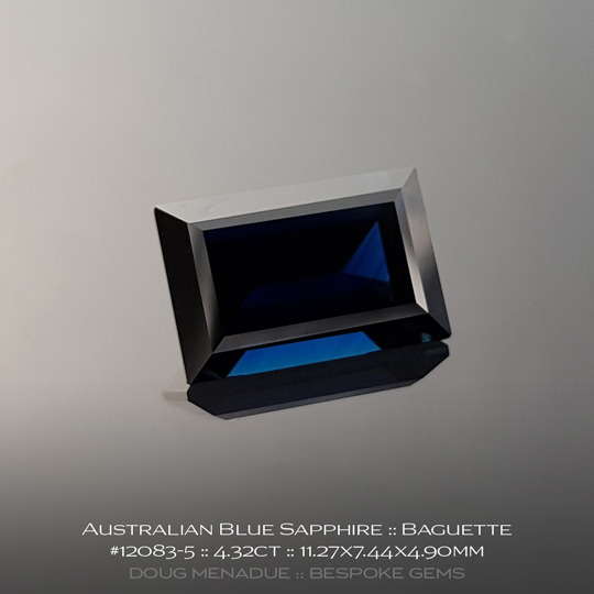 #12083-5, Australian Sapphire, Baguette, 4.32 Carats, 11.27X7.44X4.90mm, Blue - A beautiful natural Australian Sapphire from the gemfields around Rubyvale, Central Queensland, Australia - Doug Menadue :: Bespoke Gems :: WWW.BESPOKE-GEMS.COM - Finest Quality Precision Custom Gemcutting and Lapidary Services Based In Sydney Australia