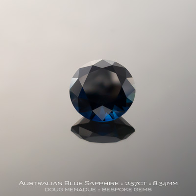 Blue Sapphire, Round Brilliant, Rubyvale, Central Queensland, Australia, 2.57 Carats, 8.34X8.30X5.19mm, #12112-24, A beautiful natural Blue Sapphire from the Australian sapphire gemfields. Doug Menadue :: Bespoke Gems :: WWW.BESPOKE-GEMS.COM - Finest Precision Custom Gemcutting Based In Sydney Australia