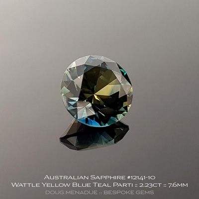 12141-10, Australian Sapphire, Round Brilliant, 2.23 Carats, 7.6x7.6x5.06mm, Wattle Yellow Blue Teal Parti - A beautiful natural Australian Sapphire from the gemfields around Rubyvale, Central Queensland, Australia - Doug Menadue :: Bespoke Gems :: WWW.BESPOKE-GEMS.COM - Finest Quality Precision Custom Gemcutting and Lapidary Services Based In Sydney Australia