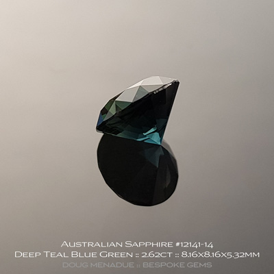 #12141-14, Australian Sapphire, Round Brilliant, 2.62 Carats, 8.16x8.16x5.32mm, Deep Teal Blue Green - A beautiful natural Australian Sapphire from the gemfields around Rubyvale, Central Queensland, Australia - Doug Menadue :: Bespoke Gems :: WWW.BESPOKE-GEMS.COM - Finest Quality Precision Custom Gemcutting and Lapidary Services Based In Sydney Australia