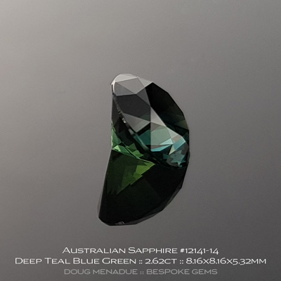 12141-14, Australian Sapphire, Round Brilliant, 2.62 Carats, 8.16x8.16x5.32mm, Deep Teal Blue Green - A beautiful natural Australian Sapphire from the gemfields around Rubyvale, Central Queensland, Australia - Doug Menadue :: Bespoke Gems :: WWW.BESPOKE-GEMS.COM - Finest Quality Precision Custom Gemcutting and Lapidary Services Based In Sydney Australia