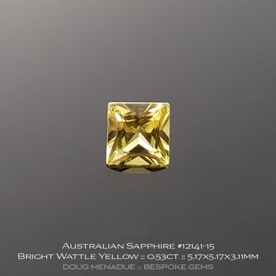 12141-15, Australian Sapphire, Princess Cut, 0.53 Carats, 5.17x5.17x3.11mm, Bright Wattle Yellow - A beautiful natural Australian Sapphire from the gemfields around Rubyvale, Central Queensland, Australia - Doug Menadue :: Bespoke Gems :: WWW.BESPOKE-GEMS.COM - Finest Quality Precision Custom Gemcutting and Lapidary Services Based In Sydney Australia