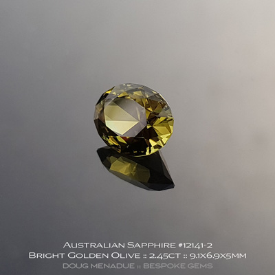 #12141-2, Australian Sapphire, Supernova Oval, 2.45 Carats, 9.1X6.9X5mm, Bright Golden Olive - A beautiful natural Australian Sapphire from the gemfields around Rubyvale, Central Queensland, Australia - Doug Menadue :: Bespoke Gems :: WWW.BESPOKE-GEMS.COM - Finest Quality Precision Custom Gemcutting and Lapidary Services Based In Sydney Australia