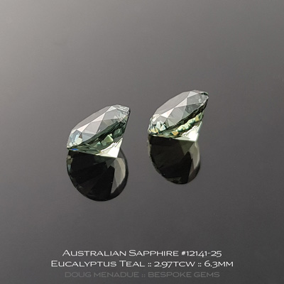 #12141-25, Australian Sapphire, Round Brilliant Matched Pair, 2.97 Carats, 6.82x6.82x4.28, 6.83x6.83x4.33mm, Eucalyptus Teal - A beautiful natural Australian Sapphire from the gemfields around Rubyvale, Central Queensland, Australia - Doug Menadue :: Bespoke Gems :: WWW.BESPOKE-GEMS.COM - Finest Quality Precision Custom Gemcutting and Lapidary Services Based In Sydney Australia