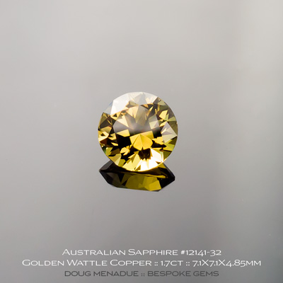 12141-32, Australian Sapphire, Round Brilliant, 1.70 Carats, 7.1X7.1X4.85mm, Deep Golden Wattle Copper - A beautiful natural Australian Sapphire from the gemfields around Rubyvale, Central Queensland, Australia - Doug Menadue :: Bespoke Gems :: WWW.BESPOKE-GEMS.COM - Finest Quality Precision Custom Gemcutting and Lapidary Services Based In Sydney Australia