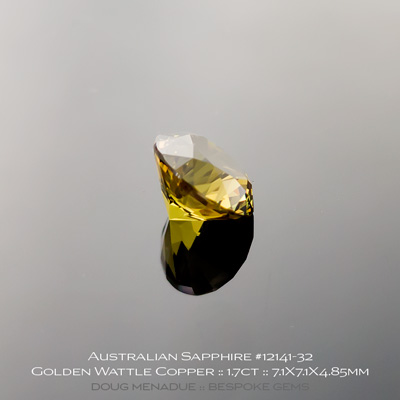 #12141-32, Australian Sapphire, Round Brilliant, 1.70 Carats, 7.1X7.1X4.85mm, Deep Golden Wattle Copper - A beautiful natural Australian Sapphire from the gemfields around Rubyvale, Central Queensland, Australia - Doug Menadue :: Bespoke Gems :: WWW.BESPOKE-GEMS.COM - Finest Quality Precision Custom Gemcutting and Lapidary Services Based In Sydney Australia