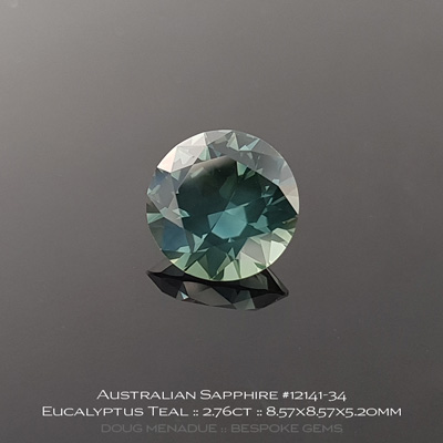 12141-34, Australian Sapphire, Round Brilliant, 2.76 Carats, 8.57X8.57X5.20mm, Eucalyptus Teal - A beautiful natural Australian Sapphire from the gemfields around Rubyvale, Central Queensland, Australia - Doug Menadue :: Bespoke Gems :: WWW.BESPOKE-GEMS.COM - Finest Quality Precision Custom Gemcutting and Lapidary Services Based In Sydney Australia