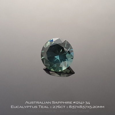 #12141-34, Australian Sapphire, Round Brilliant, 2.76 Carats, 8.57X8.57X5.20mm, Eucalyptus Teal - A beautiful natural Australian Sapphire from the gemfields around Rubyvale, Central Queensland, Australia - Doug Menadue :: Bespoke Gems :: WWW.BESPOKE-GEMS.COM - Finest Quality Precision Custom Gemcutting and Lapidary Services Based In Sydney Australia