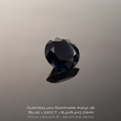 #12141-36, Australian Sapphire, Round Brilliant, 2.67 Carats, 8.4X8.4X5.23mm, Blue (Slight Yellow Parti) - A beautiful natural Australian Sapphire from the gemfields around Rubyvale, Central Queensland, Australia - Doug Menadue :: Bespoke Gems :: WWW.BESPOKE-GEMS.COM - Finest Quality Precision Custom Gemcutting and Lapidary Services Based In Sydney Australia