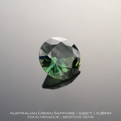 #12146-1, Australian Sapphire, Round Brilliant, 5.95 Carats, 11.28x11.24x6.36mm, Green - A beautiful natural Australian Sapphire from the gemfields around Rubyvale, Central Queensland, Australia - Doug Menadue :: Bespoke Gems :: WWW.BESPOKE-GEMS.COM - Finest Quality Precision Custom Gemcutting and Lapidary Services Based In Sydney Australia