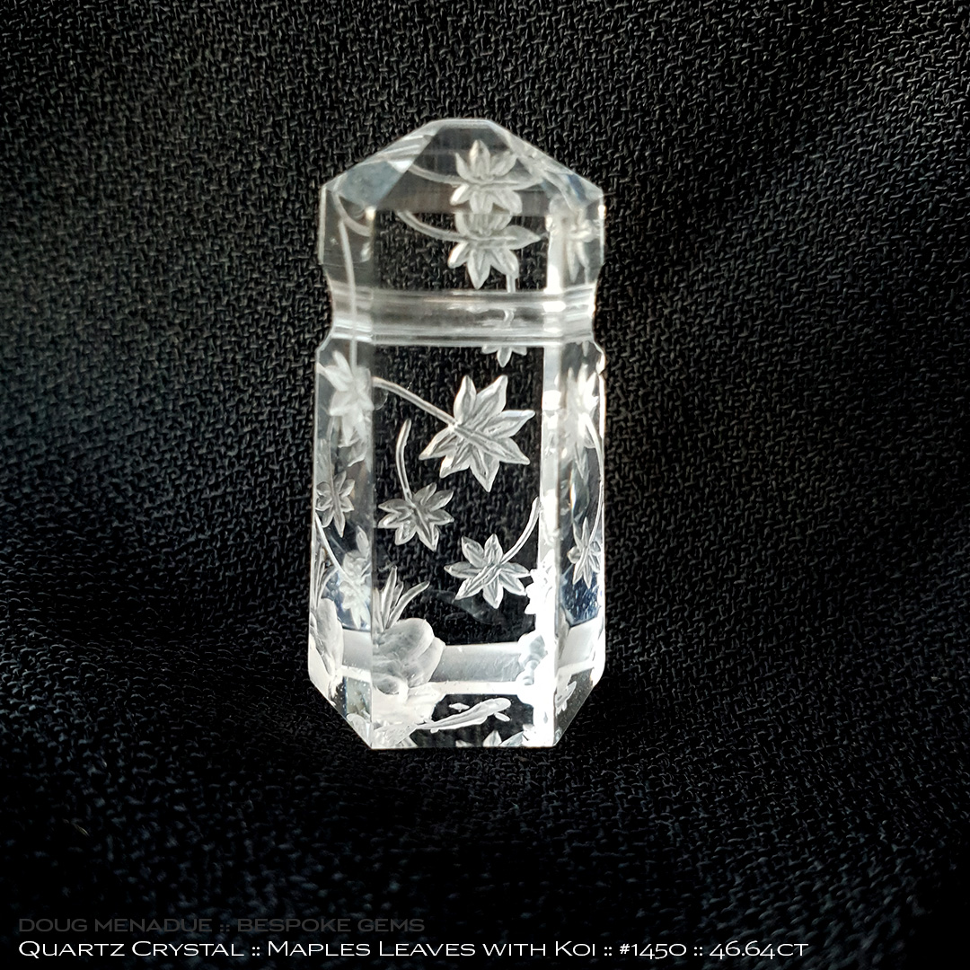 #1450, Clear Quartz Crystal, Maple Leaves With Koi Engraving, 46.64 Carats, 13.16X13.11X10.41mm - Doug Menadue :: Bespoke Gems - WWW.BESPOKE-GEMS.COM - Precision Gemcutting and Lapidary Services In Sydney Australia
