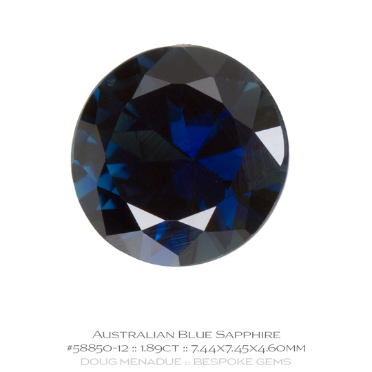 #58850-12, Blue Sapphire, Round Brilliant, 1.89 Carats, 13.16X13.11X10.41mm - A beautiful natural Rubyvale, Central Queensland, Australian Sapphire - Doug Menadue :: Bespoke Gems - WWW.BESPOKE-GEMS.COM - Precision Gemcutting and Lapidary Services In Sydney Australia