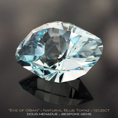 Natural Blue Topaz, Eye Of Oban, Oban, New England, New South Wales, Australia, 137.25 Carats, 37x27x22mm, #746, A very fine natural Natural Blue Topaz which has been cut in the wonderful Eye Of Oban design. Doug Menadue :: Bespoke Gems :: WWW.BESPOKE-GEMS.COM - Finest Precision Custom Gemcutting Based In Sydney Australia