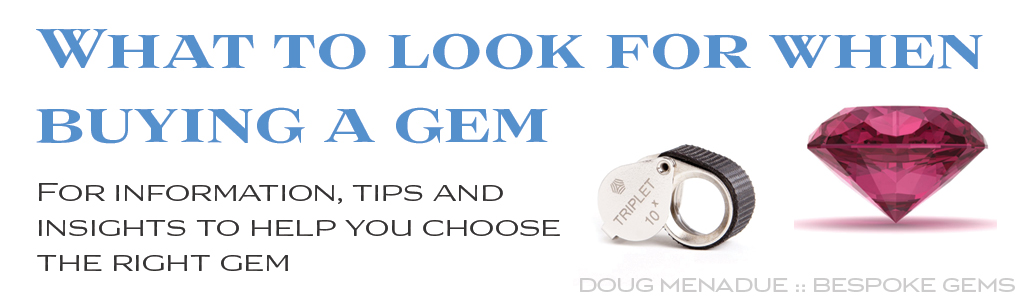 What to look for when buying a gem.