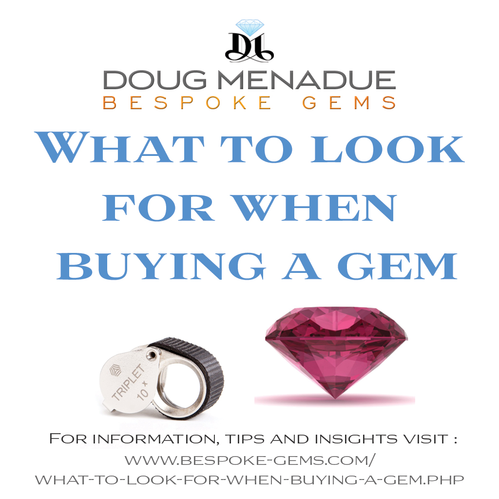 What to look for when buying a gem - Doug Menadue :: Bespoke Gems :: WWW.BESPOKE-GEMS.COM - Finest Quality Precision Custom Gemcutting and Lapidary Services Based In Sydney Australia
