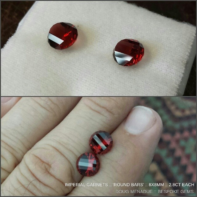 A perfect pair of rich red Imperial garnets. They are not pinkish red or raspberry or purplish red... They are RED! The design is 'Round Bars' and is quite striking and different. They would be ideal for a pair of earrings but I really think they would be perfect for a man,  perhaps a pair of cufflinks or tie tacks or something like that. There is something about the design that would really suit that.  They are available for sale. Email me at dmenadue@yahoo.com for details.  WWW.BESPOKE-GEMS.COM - Precision Gemcutting and Lapidary Services Located In Sydney Australia