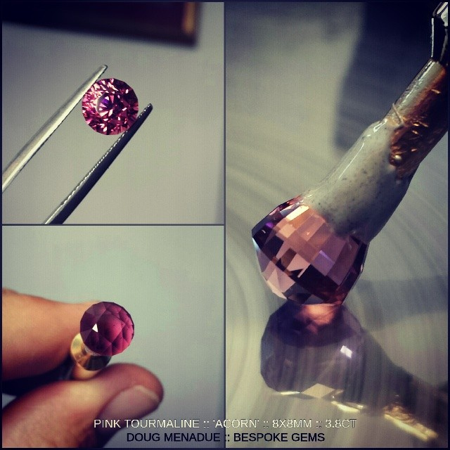 Finished! A stunning hot pink tourmaline cut in my 'Acorn' design. This is a beautiful flawless gem with intense colour. It is a real beauty and is something quite special. 8x8mm. 3.8 carats.  It is available for sale. Email me at dmenadue@yahoo.com for details.  WWW.BESPOKE-GEMS.COM - Precision Gemcutting and Lapidary Services Located In Sydney Australia