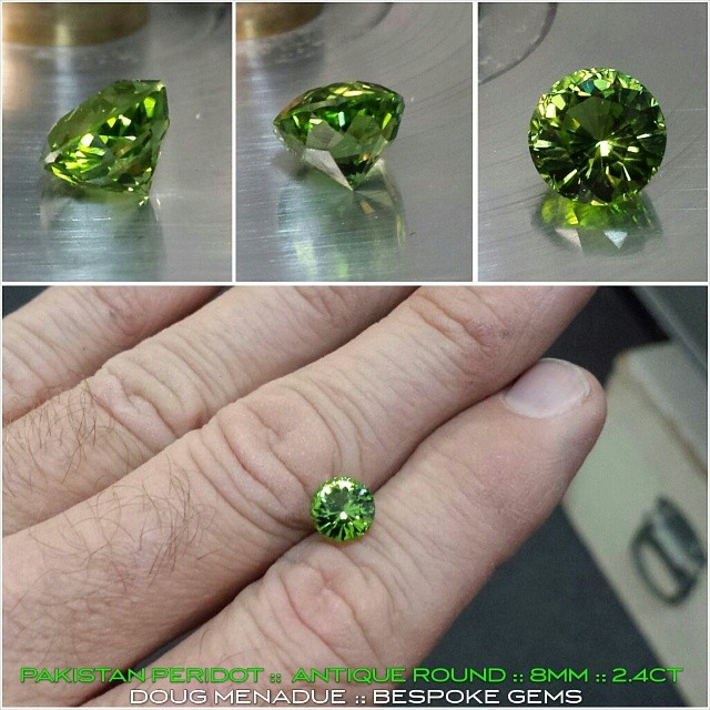 Hot off the dop! A beautiful Pakistani Peridot in the classically delicious green that this material is renowned for.  This beauty is cut in my ANTIQUE ROUND design and is 8x8x6mm and 2.4 carats. The ideal ring stone.  It is available for sale. For details message me or send me an email at dmenadue@yahoo.com  Be quick!  WWW.BESPOKE-GEMS.COM - Precision Gemcutting and Lapidary Services Located In Sydney Australia