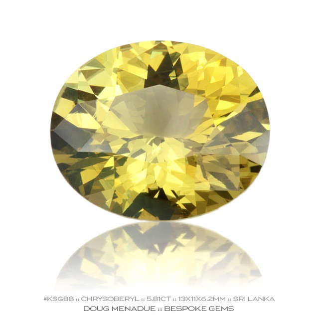 KSG88 :: CHRYSOBERYL :: 5.81 :: 13X11X6.2MM :: SRI LANKA :: A divinely coloured chrysoberyl cut in a beautiful oval design. Large chrysoberyls are scarce especially as fine as this one. They are also very hard wearing, very bright and sparkling, a perfect ring stone.  Available for sale.  Contact via PM or email dmenadue@yahoo.com  WWW.BESPOKE-GEMS.COM  SYDNEY :: AUSTRALIA - Precision Gemcutting and Lapidary Services Located In Sydney Australia