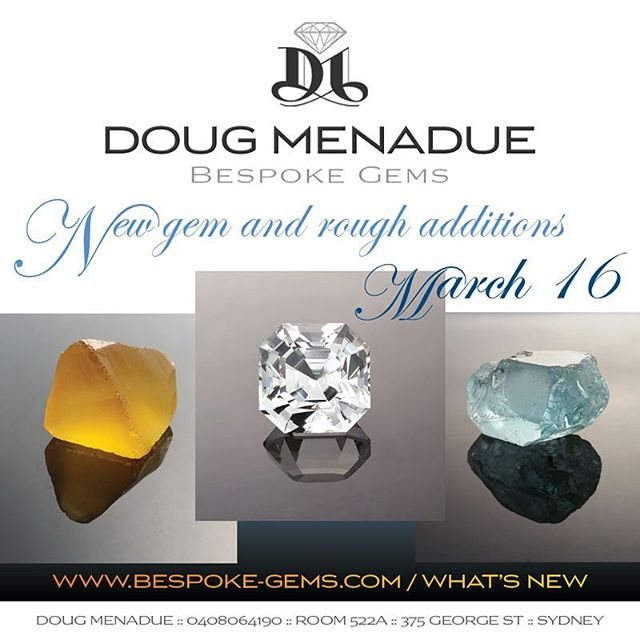 Visit my WHAT'S NEW page to see new gem and rough additions that have been just listed. Some beautiful stones there.  http://www.bespoke-gems.com/whats-new.php  DOUG MENADUE  WWW.BESPOKE-GEMS.COM  SYDNEY CBD AUSTRALIA - Precision Gemcutting and Lapidary Services Located In Sydney Australia