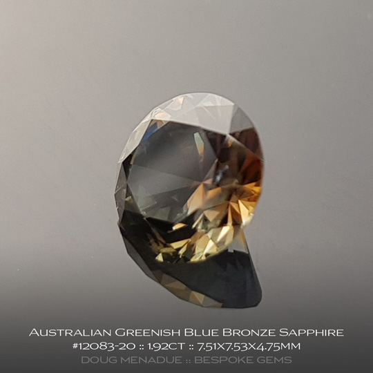 12083-20, Australian Sapphire, Round Brilliant, 1.92 Carats, 7.51X7.53X4.75mm,Greenish Blue Bronze - A beautiful natural Australian Sapphire from the gemfields around Rubyvale, Central Queensland, Australia - Doug Menadue :: Bespoke Gems :: WWW.BESPOKE-GEMS.COM - Finest Quality Precision Custom Gemcutting and Lapidary Services Based In Sydney Australia