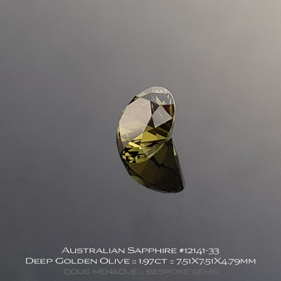 12141-33, Australian Sapphire, Round Brilliant, 1.97 Carats, 7.51X7.51X4.79mm, Deep Golden Olive - A beautiful natural Australian Sapphire from the gemfields around Rubyvale, Central Queensland, Australia - Doug Menadue :: Bespoke Gems :: WWW.BESPOKE-GEMS.COM - Finest Quality Precision Custom Gemcutting and Lapidary Services Based In Sydney Australia