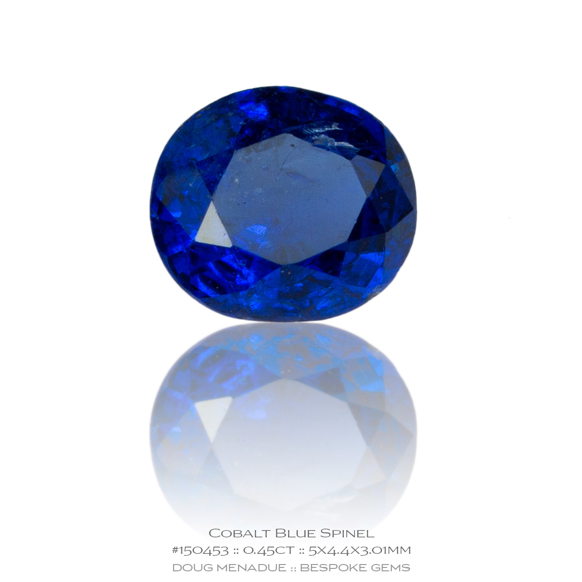 #150453, Cobalt Blue Cobalt Spinel, Oval, 0.45 Carats, 13.16X13.11X10.41mm - Doug Menadue :: Bespoke Gems - WWW.BESPOKE-GEMS.COM - Precision Gemcutting and Lapidary Services In Sydney Australia
