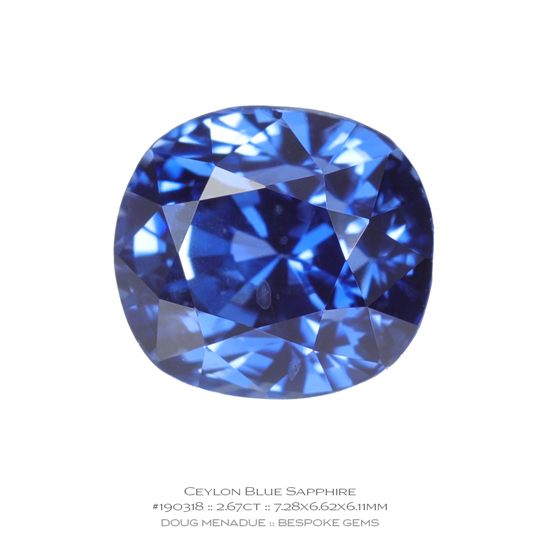 #190318, Blue Sapphire, Cushion, 2.67 Carats, 13.16X13.11X10.41mm - A beautiful natural Ceylonn Sapphire - Doug Menadue :: Bespoke Gems - WWW.BESPOKE-GEMS.COM - Precision Gemcutting and Lapidary Services In Sydney Australia